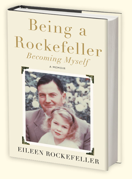 Being A Rockefeller: Becoming Myself - A Memoir